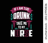 if i am too drunk take me to my ... | Shutterstock .eps vector #1811990836