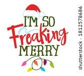 i am so freaking merry   funny... | Shutterstock .eps vector #1812578686