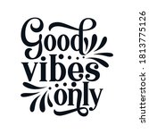 good vibes only. stylish hand... | Shutterstock .eps vector #1813775126