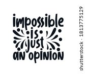 impossible is just an opinion.... | Shutterstock .eps vector #1813775129