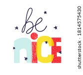 funny kids quote. be nice... | Shutterstock .eps vector #1814575430