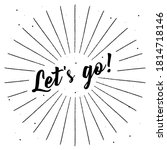 handwritten let's go    vintage ... | Shutterstock .eps vector #1814718146