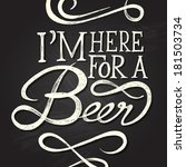 i'm here for beer   hand drawn... | Shutterstock .eps vector #181503734