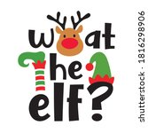 What The Elf Funny Christmas...
