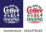 i run on coffee and christmas... | Shutterstock .eps vector #1816378160