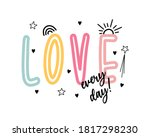 love every day slogan. vector... | Shutterstock .eps vector #1817298230