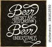 beer doesn't as silly questions ...   Shutterstock .eps vector #181813550