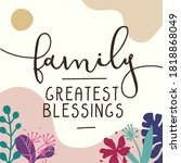 home family quotes greatest... | Shutterstock .eps vector #1818868049