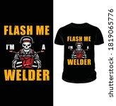 Welder   Welding T Shirt Design