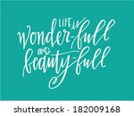 Life is wonder-full and beauty-full