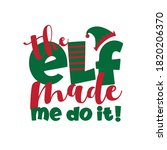 the elf made me do it   funny... | Shutterstock .eps vector #1820206370