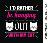 i'd rather be hanging out with... | Shutterstock .eps vector #1821070766