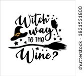 witch way to the wine    funny... | Shutterstock .eps vector #1821531800