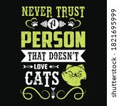 never trust a person that doesn'... | Shutterstock .eps vector #1821695999