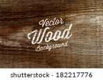 old wood background. vector... | Shutterstock .eps vector #182217776