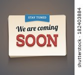 coming soon message with stay... | Shutterstock .eps vector #182403884