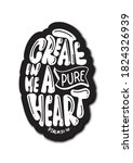 Create In Me A Pure Heart Quote ...