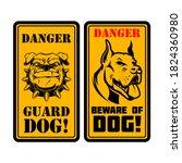 Danger. Guard Dog. Beware Of...