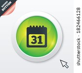 calendar sign icon. 31 day...