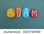 Adam  Male Given Name Composed...
