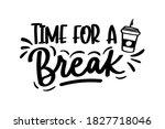 time for a break lettering... | Shutterstock .eps vector #1827718046