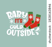baby it's cold outside positive ... | Shutterstock .eps vector #1828163846