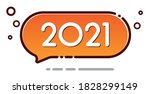 speech bubble with 2021 sign.... | Shutterstock .eps vector #1828299149