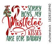 Sorry Boys  My Mistletoe Kisses ...