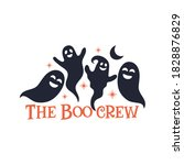 the boo crew slogan inscription....   Shutterstock .eps vector #1828876829