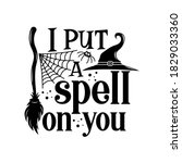 i put a spell on you slogan... | Shutterstock .eps vector #1829033360