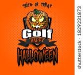 happy halloween. template golf... | Shutterstock .eps vector #1829231873