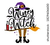 winey witch   halloween quote... | Shutterstock .eps vector #1829606600