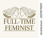 full time feminist. hand drawn... | Shutterstock .eps vector #1829875859