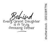 behind every great daughter is... | Shutterstock .eps vector #1831089796