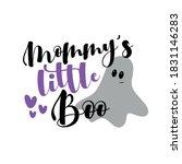 mommy's little boo  funny...   Shutterstock .eps vector #1831146283