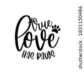 true love has paws  positive... | Shutterstock .eps vector #1831150486