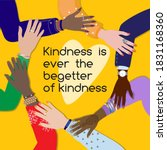 kindness is ever the begetter... | Shutterstock .eps vector #1831168360