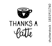 thanks a latte quote with a... | Shutterstock .eps vector #1831911760