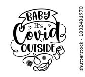 baby it's covid outside  baby... | Shutterstock .eps vector #1832481970