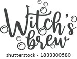 witch's brew   halloween quote | Shutterstock .eps vector #1833300580