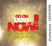 go on. do it now  motivational... | Shutterstock .eps vector #183354098