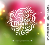 best mom lettering greeting... | Shutterstock .eps vector #183442253