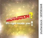 motivation  it's right inside... | Shutterstock .eps vector #183582668