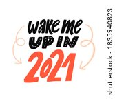wake me up in 2021. funny quote ... | Shutterstock .eps vector #1835940823