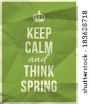 Keep Calm And Thing Spring...