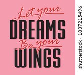 let your dreams be your wings...   Shutterstock .eps vector #1837215496