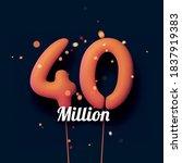 40 million sign orange balloons ... | Shutterstock .eps vector #1837919383