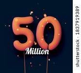 50 million sign orange balloons ... | Shutterstock .eps vector #1837919389