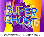 super ghost comic book style... | Shutterstock .eps vector #1838964529