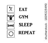 eat  gym sleep  repeat .vector...   Shutterstock .eps vector #1839225490